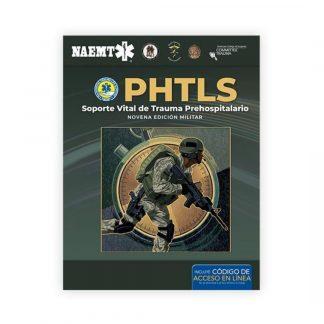 Manual PHTLS Militar - Soporte Vital de Trauma Prehospitalario, Novena Edición